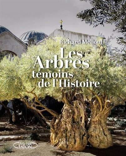 Les arbres, témoins de l'histoire par Richard Melloul