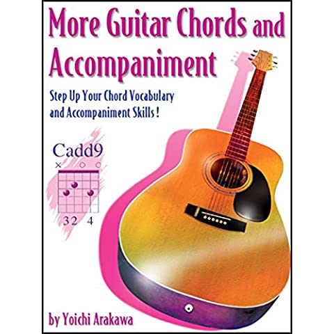 More Guitar Chords and Accompaniment: Step Up Your Chord Vocabulary and Accompaniment Skills! (English Edition)