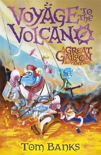 The Great Galloon: Voyage to the Volcano (A Great Galloon Book) by Tom Banks (2013-08-01)