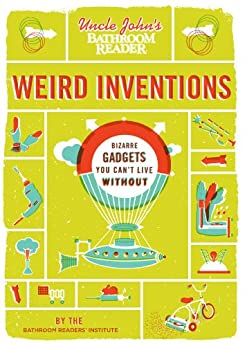 Uncle John's Bathroom Reader Weird Inventions by [Bathroom Readers' Institute]