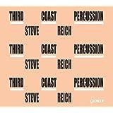 Reich:Third Coast Percussion [Third Coast Percussion: David Friend; Oliver Hagen; Matthew Duvall] [CEDILLE RECORDS: CDR 90000 161]