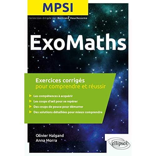 Maths MPSI - Exercices corrigés pour comprendre et réussir