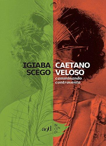 Caetano Veloso: Camminando controvento (Incendi)