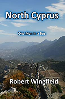 North Cyprus: One Man in a Bus by [Wingfield, Robert]