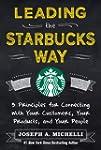 Leading the Starbucks Way: 5 Principl...