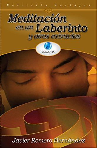 Meditación en un laberinto y otros extravíos por Javier Romero Hernández