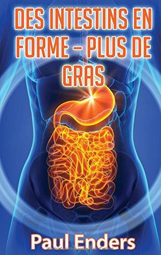Des intestins en forme : Plus de gras