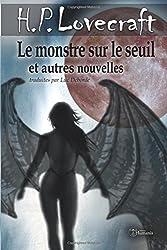 Le monstre sur le seuil et autres nouvelles: Inclus : Le monstre sur le seuil - Le tombeau - Dagon  - Polaris - Par-delà le mur du sommeil  - Mémoire - L'ombre du temps