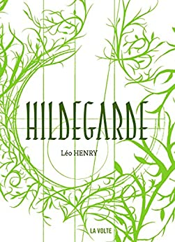 Hildegarde: Hildegarde (LITTERATURE) (French Edition) by [Henry, Léo]