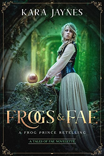 Frogs & Fae: A Frog Prince Retelling (Tales of Fae) (English Edition)