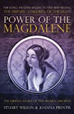 Power of the Magdalene: The Hidden Story of the Women Disciples