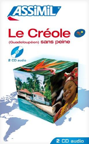 Le Créole sans Peine (Guadeloupéen) ; Enregistrements CD Audio (x2) par Collectif