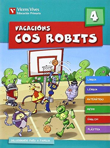 Vacacions Cos Robits 4. Libro Do Alumno+solucionario (Los Robits - Els Robits) - 9788431699338