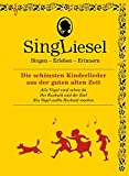 Singliesel - Die schönsten Kinderlieder aus der guten alten Zeit: Singen - Erleben - Erinnern. Ein Mitsing- und Erlebnis-Buch für den demenzkranken ... (Singliesel Mitsing- und Erlebnisbücher)