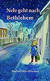 Nele geht nach Bethlehem - Rudolf Otto Wiemer