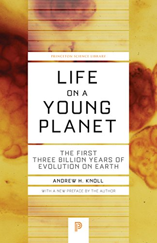 Life on a Young Planet: The First Three Billion Years of Evolution on Earth - Updated Edition (Princeton Science Library Book 35) (English Edition)