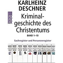 Kriminalgeschichte des Christentums 1-10: Sachregister und Personenregister