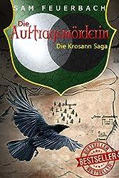 Die Auftragsmörderin: Band 1 der Krosann-Saga (Die Krosann-Saga)