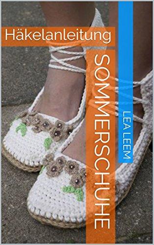 Sommerschuhe: Häkelanleitung eBook: Lea Leem, Kelly Dyga: Amazon.de ...