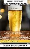Scarica Libro IL MASTRO BIRRAIO Birra fatta in casa Video corso Basic Garden (PDF,EPUB,MOBI) Online Italiano Gratis