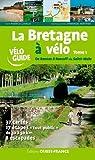 La Bretagne à vélo : Tome 1, De Rennes à Roscoff via St-Malo
