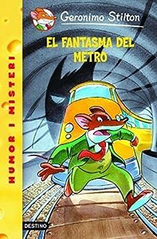 12- El fantasma del metro (GERONIMO STILTON. ELS GROCS