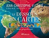Le Dessous des Cartes : Atlas géopolitique