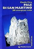 Pale di San Martino. 200 arrampicate scelte