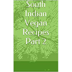 South Indian Vegan Recipes Part 2