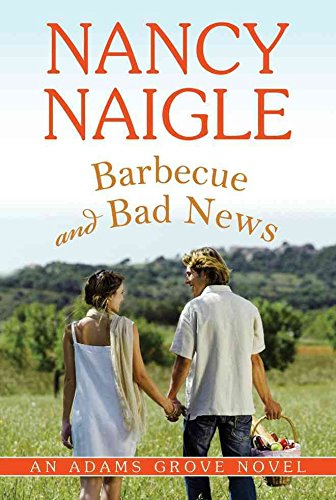 [(Barbecue and Bad News)] [By (author) Nancy Naigle] published on (February, 2015)