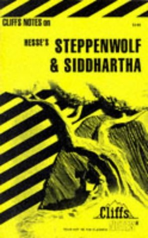 Notes on Hesse's Steppenwolf and Siddhartha (Cliffs notes) by Carolyn Roberts Welch (1973-02-22)