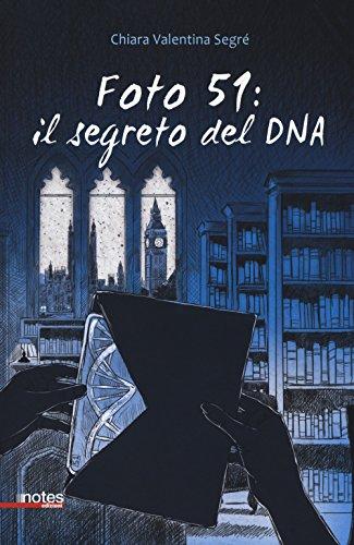 Foto 51: il segreto del DNA