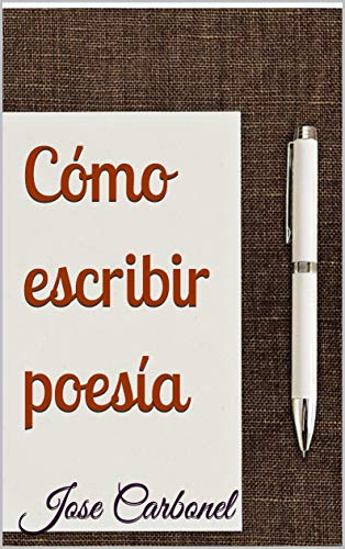 Cómo escribir poesía por Jose Carbonel