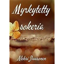 Myrkytetty sokeria (Finnish Edition)
