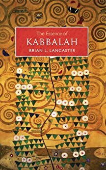 The Essence of Kabbalah by [Lancaster, Brian]