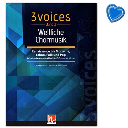 3 voices Band 3 - Weltliche Chormusik - Renaissance bis Moderne, Ethno, Folk und Pop - Notenbuch mit...