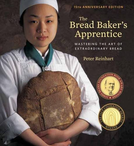 the-bread-bakers-apprentice-15th-anniversary-edition-mastering-the-art-of-extraordinary-bread