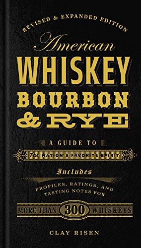 American Whiskey, Bourbon & Rye por Clay Risen