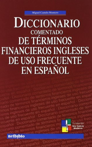 Dic.Comentado Terminos Financiero (Catálogo General) por Miguel Castelo Montero