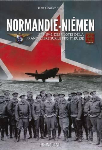 Normandie-Niemen: 1942-1945, Des Pilotes De La France Libre Sur Le Front Russe par Jean-Charles Stasi