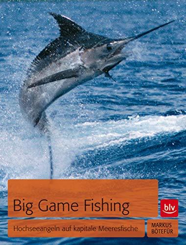 Big Game Fishing: Hochseeangeln auf kapitale Meeresfische*