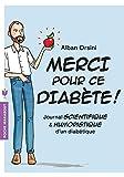 Merci pour ce diabète !: Journal scientifique et humoristique d'un diabétique