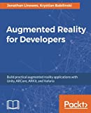 Augmented Reality for Developers: Build practical augmented reality applications with Unity, ARCore, ARKit, and Vuforia (English Edition)