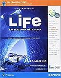 Life. La natura intorno. Per la Scuola media. Con e-book. Con espansione online