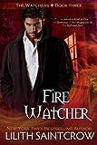Fire Watcher: The Watchers Book 3