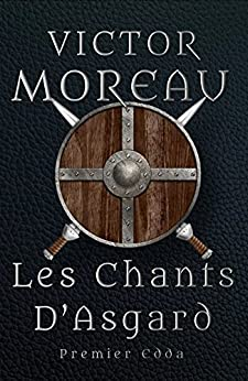Les Chants d'Asgard (roman Dark Fantasy): Premier Edda intégral