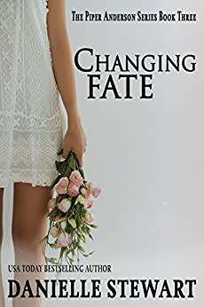 Changing Fate (Piper Anderson Series Book 3) by [Stewart, Danielle]