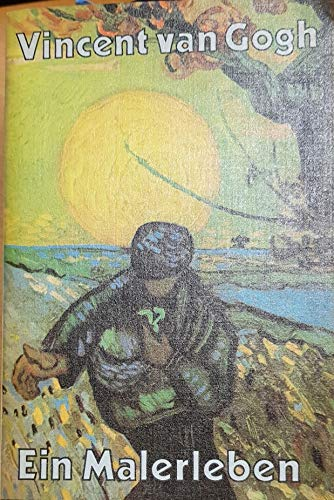 Ein Malerleben; Der Künstler in seinen Briefen an den Bruder Theo, an Freunde und Familie;
