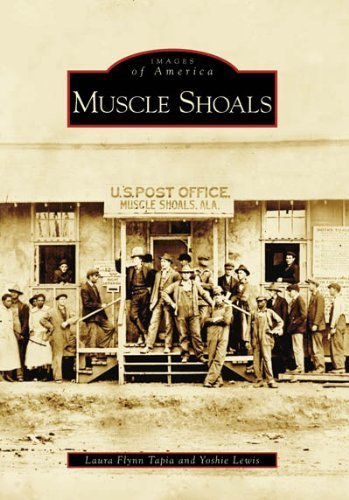 Muscle Shoals (AL) (Images of America) by Laura Flynn Tapia (2007-09-17)