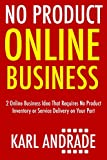 No Product Online Business: 2 Online Business Idea That Requires No Product Inventory or Service Delivery on Your Part